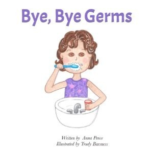 Book Cover of Bye Bye Germs showing Emma brushing her teeth